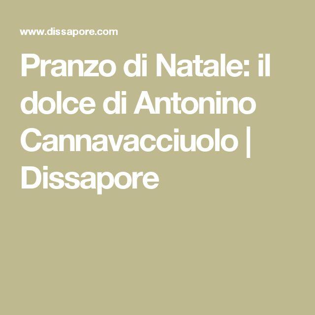 Pranzo di Natale: il dolce di Antonino Cannavacciuolo | Dissapore