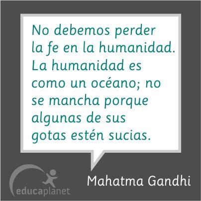 Cita de Mahatma #Gandhi sobre la #humanidad: No debemos perder la fe en la humanidad. #Paris