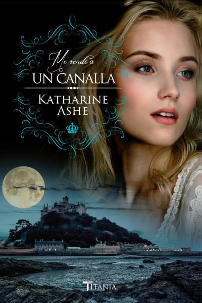 """Novedades de Abril'17   Digital Traduc """"La Comunidad del Libro""""  Me rendí a un canalla Katharine Ashe"""