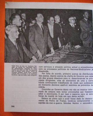Center, General Humberto Delgado presidential candidate from the opposition to the Salazar´s candidate at the 1958 elections. At his left, Francisco Rolão Preto. Despite his right-wing inclinations he never surrendered to Salazar´s regime offers.