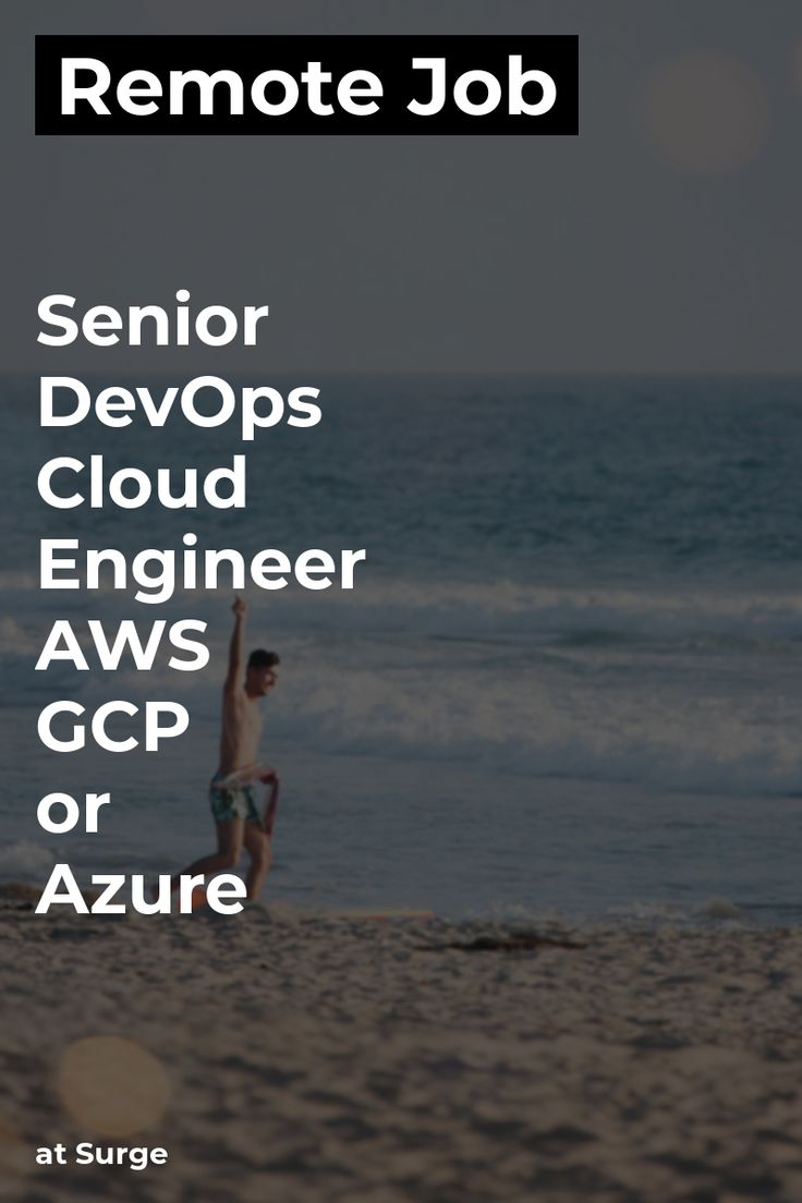 Remote Senior Devops Cloud Engineer Aws Gcp Or Azure At Surge Cloud Amazonwebservices Devops Terraform Puppet Rem Remote Jobs Engineering Remote Work