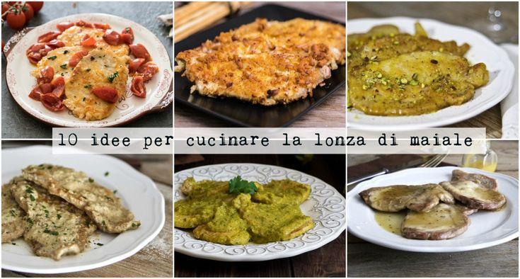 Tante idee gustose e succulente per cucinare la lonza di maiale a fettine. Vieni a leggere le ricette!