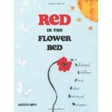 Red in the Flower Bed: An Illustrated Children's Story about Interracial Adoption (Paperback)By Andrea Nepa