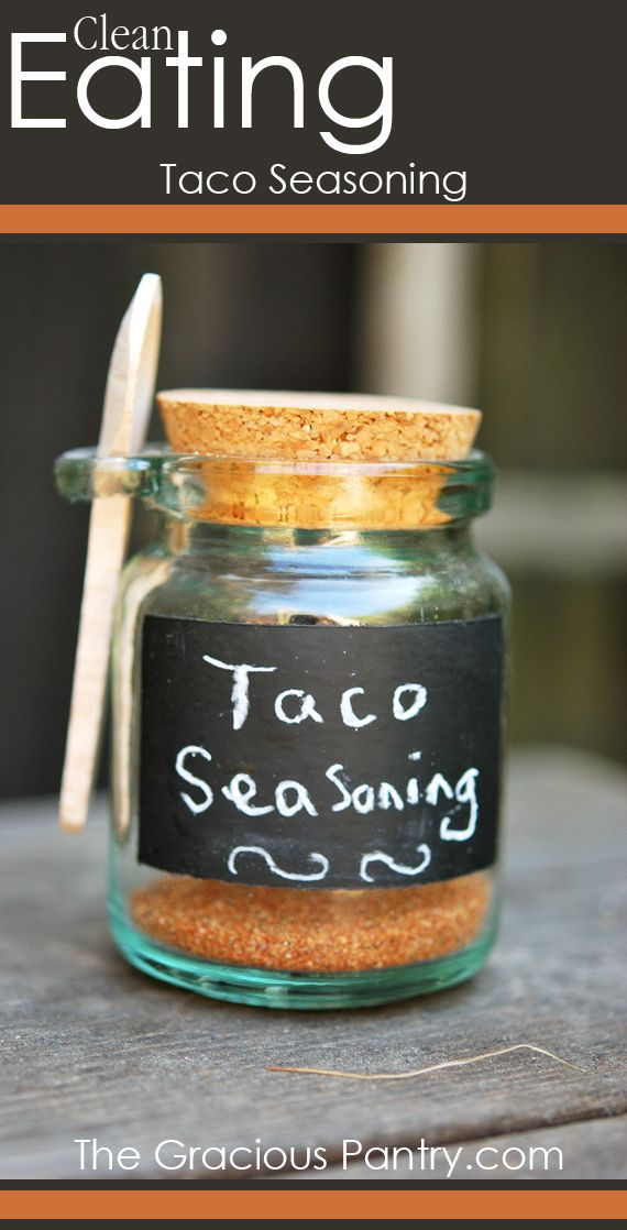 Clean Eating Taco Seasoning   Ingredients: 2 tablespoons cumin 1 tsp paprika 1/2 tsp cayenne pepper, onion powder, & garlic powder 1/4 teaspoon black pepper & chili powder   Use 1 Tbs per pound of meat.  I've been making my own taco seasoning (and powders like onion and garlic) for a while now.