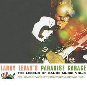 Sounds of the Universe – Larry Levan – Larry Levan's Paradise Garage: The Legend of Dance Music Vol. 3