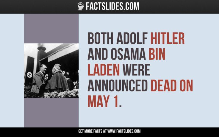 Both Adolf Hitler and Osama Bin Laden were announced dead on May 1.