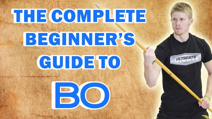 The Complete Beginner's Guide to Bo Staff | BlackBeltAtHome