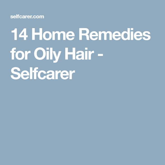 14 Home Remedies for Oily Hair - Selfcarer