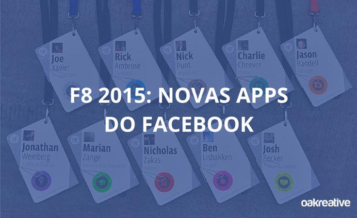 F8 2015: Novas Apps do Facebook #Facebook #FacebookMarketing #F8 #F82015