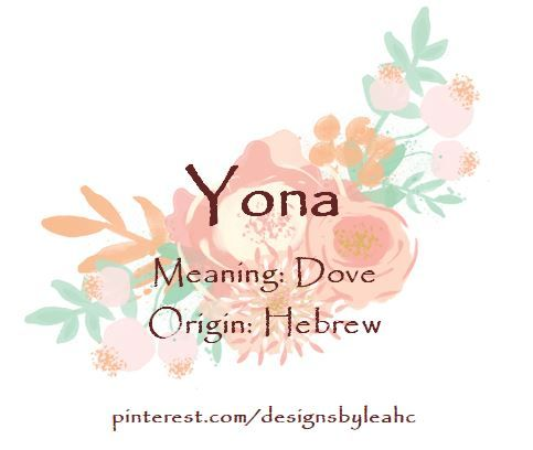 Baby Girl Name: Yona. Meaning: Dove. Origin: Hebrew.