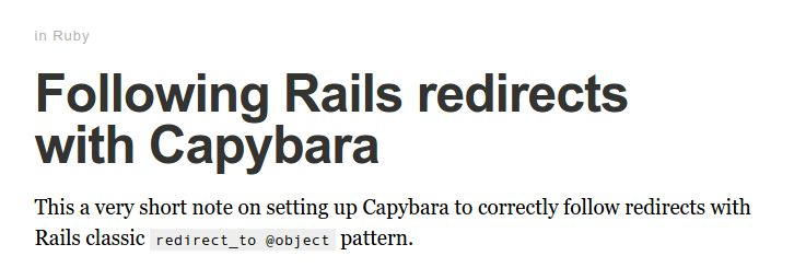 Following Rails redirects with Capybara http://nts.strzibny.name/capybara-follow-redirects/?utm_campaign=crowdfire&utm_content=crowdfire&utm_medium=social&utm_source=pinterest