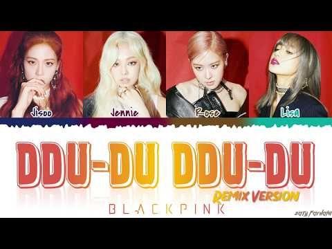 Blackpink 블랙핑크 Ddu Du Ddu Du Remix Lyrics Color Coded Han Rom Eng Youtube Color Coded Lyrics Lyrics Remix
