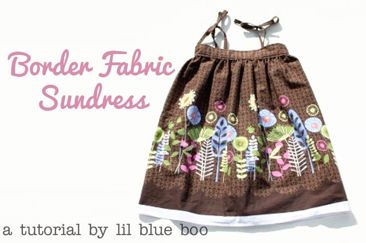 so cute. i love border fabrics. border fabric sundress for a little girl. its says its a 40 min project. humm.  gonna have to test that one out.  if its true i could make 10 in one day.