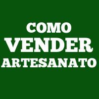 Como Vender Artesanato - dicas e estratégias para divulgar e vender artesanatos na rede