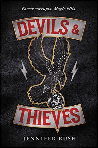 Devils & Thieves  by Jennifer Rush Book One of the Devils & Thieves  series   Publisher: Little, Brown Books for Young Readers   Public...