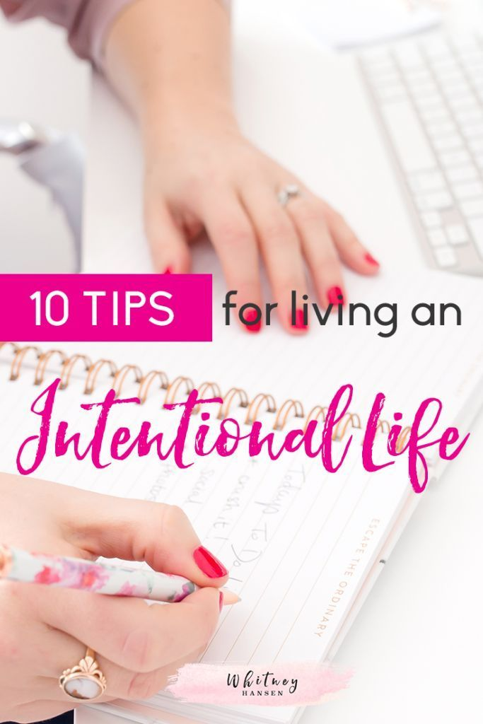 10 Tips for Living An Intentional Life! Totally love number 1!