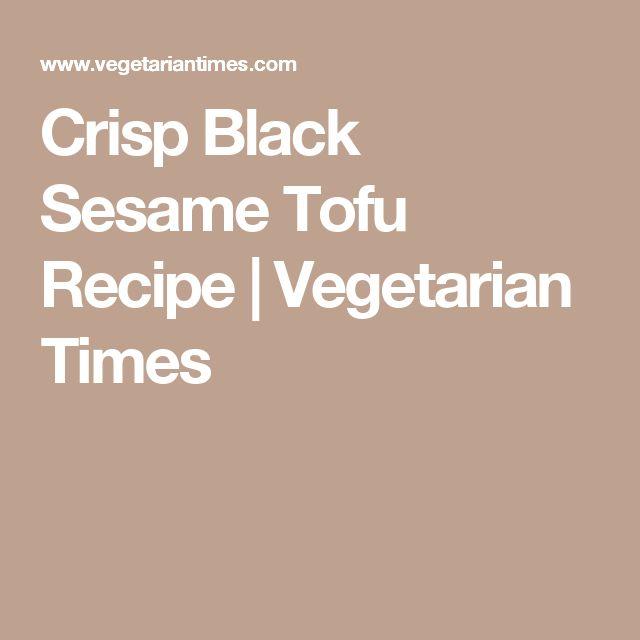 Crisp Black Sesame Tofu Recipe   Vegetarian Times
