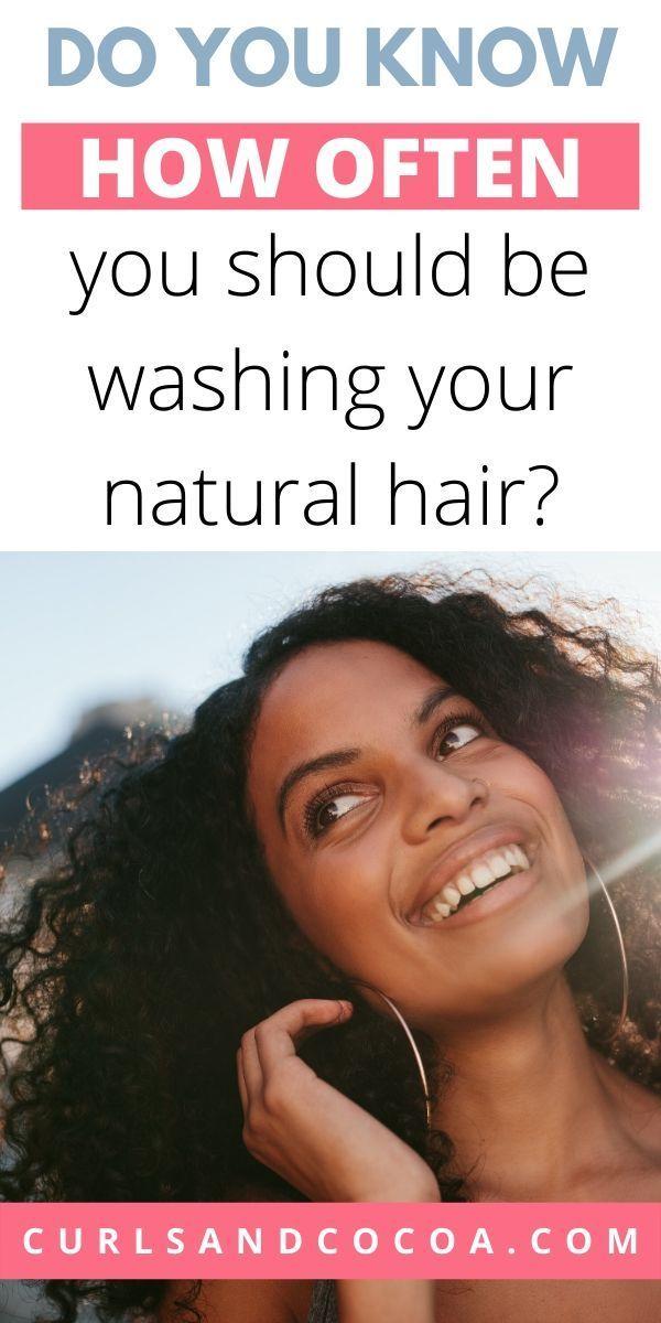 How Often Should You Wash Natural Hair Curls And Cocoa In 2020 Natural Hair Washing Natural Curls Hairstyles Healthy Natural Hair