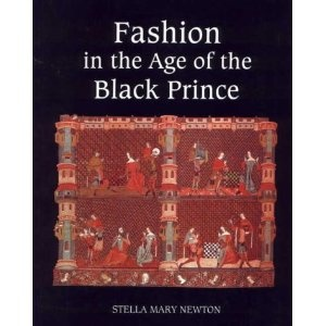 Fashion in the Age of the Black Prince.  Stella Mary Newton.