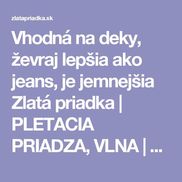 Vhodná na deky, ževraj lepšia ako jeans, je jemnejšia      Zlatá priadka   PLETACIA PRIADZA, VLNA   PERLINA 50103 ružová