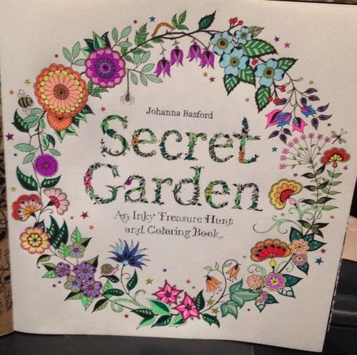 Secret Garden An Inky Treasure Hunt And Coloring Book Johanna Basford Great Idea For A Creative Soul Or To Destress Best Of Adult Grown Up