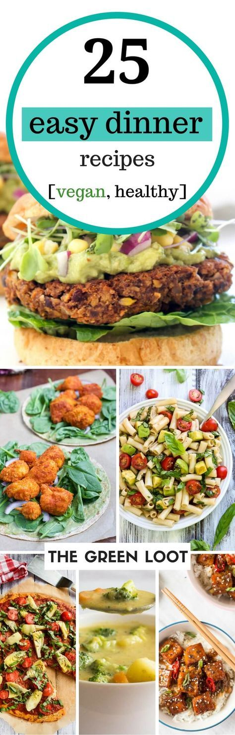 Vegan dinner recipes that are easy, healthy and you can make them quick, in under 1 hour. Delicious protein packed tofu, rice, pasta recipes to fill you up! | The Green Loot #vegan #healthy