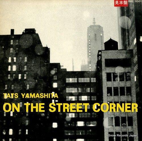 スノー・レコード・ブログ: 山下達郎 / YAMASHITA, TATSURO - オン・ザ・ストリート・コーナー / on t...