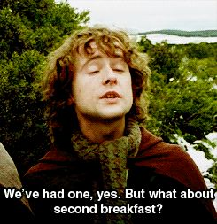 """(gif) Pippin: """"What about breakfast?"""" Aragorn: """"You've already had it."""" Pippin: """"We've had one, yes. But what about second breakfast?"""""""