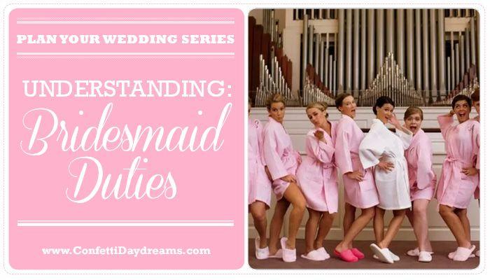 Bridesmaid Duties {Wedding Planning Series}