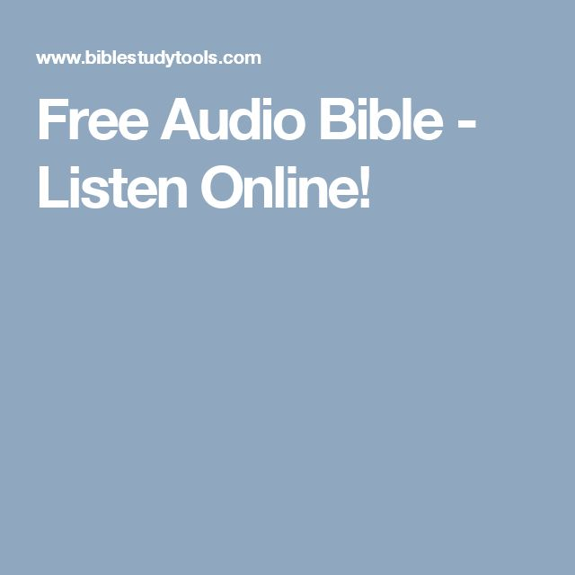 Free Audio Bible - Listen Online! - Bible Study Tools