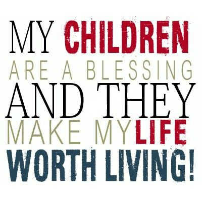 My children are a blessing!!! Absolutely! Some people don't realize how true this is! Children are a true blessing from God!