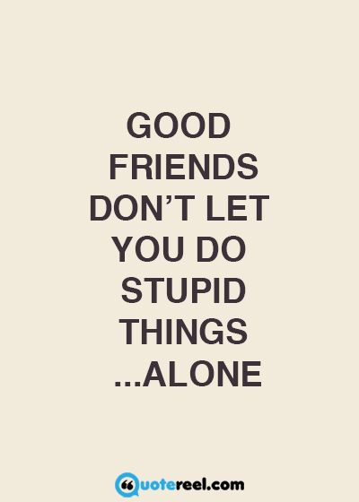 Funny Friends Quotes To Send Your Bff Dumb Dumb Dumber
