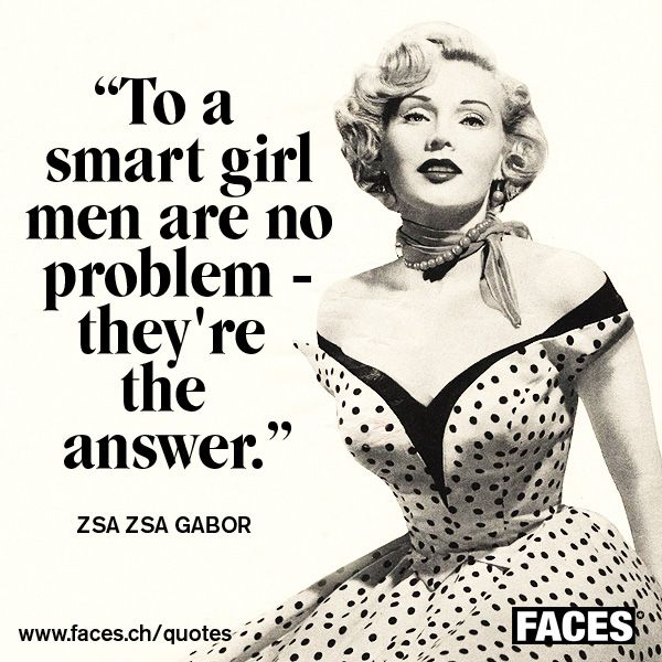 Funny men quote by Zsa Zsa Gabor: To a smart girl men are no problem - they're the answer.
