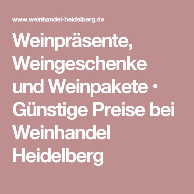 Weinpräsente, Weingeschenke und Weinpakete • Günstige Preise bei Weinhandel Heidelberg