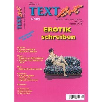 TEXTART - das Magazin für kreatives Schreiben: in Heft 1/2013 dreht sich alles um das Thema Erotik.  Hol Dir die Zeitschrift jetzt im Bahnhofsbuchhandel.