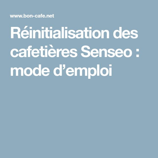 Réinitialisation des cafetières Senseo : mode d'emploi