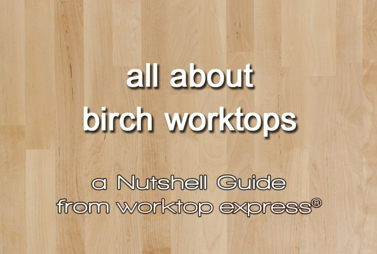 Want to know everything there is to know about the sourcing, manufacture, history of birch? Find out this and much more in our dedicated information guide: http://www.worktop-express.co.uk/information_guides/birch-wood-worktops-nutshell-guide/