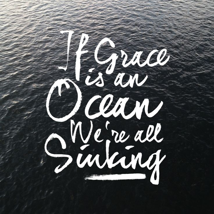 We are His portion and He is our prize, drawn to redemption by the grace in His eyes, and if grace is an ocean, we're all sinking. How He loves us.