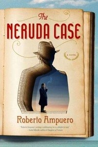 """THE NERUDA CASE is a Daily Beast Hot Read!   """"A real sense of fun permeates this mashup of a detective novel""""Book Club, Worth Reading, Neruda Cases, Book Worth, Summer Reading, Book Covers, Favorite Book, Penguins Book, Roberto Ampuero"""