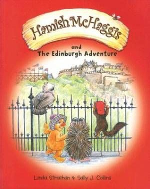 Hamish McHaggisAnd the Edinburgh Adventure - A series of books for kids about Scotland