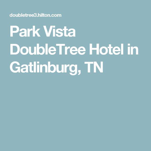 Park Vista DoubleTree Hotel in Gatlinburg, TN