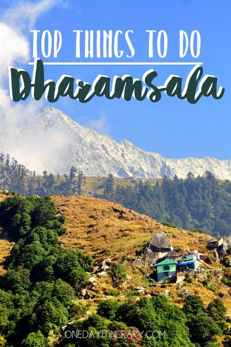Dharamsala, India -Top things to do and Best Sight to Visit on a Short Stay