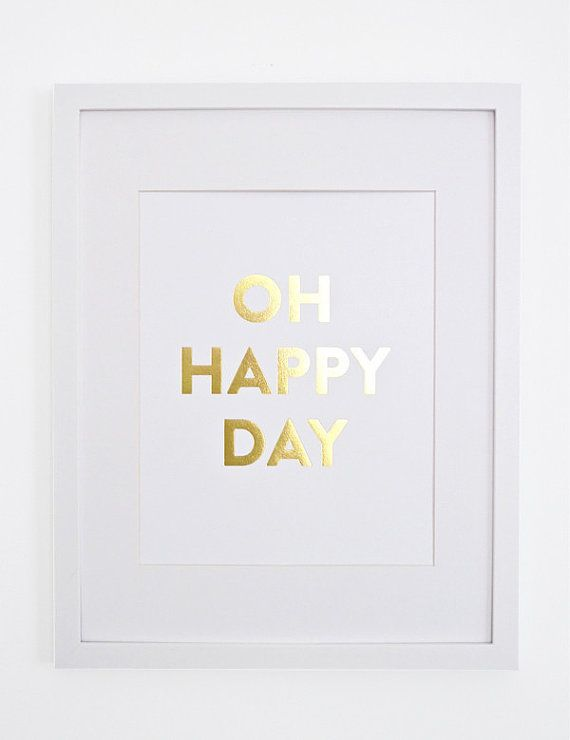 Oh Happy Day  Gold Foil Print by SouthernWeddingsShop on Etsy, $20.00