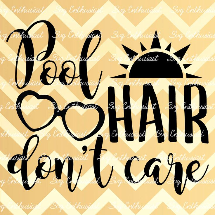 Pool hair don't care SVG, Summer SVG cut file, Sun svg, Sunglasses, Cricut, Dxf, PNG, Vinyl, Eps, Clip Art, Vector, Quote, Sayings by SVGEnthusiast on Etsy