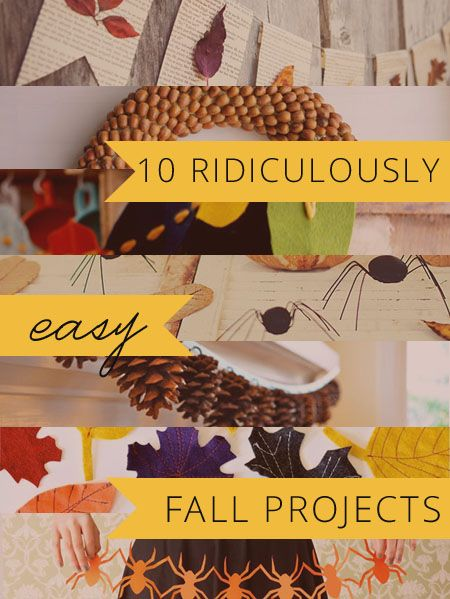 10 ridiculously easy fall projects. Like, crazy easy. And pretty, too.
