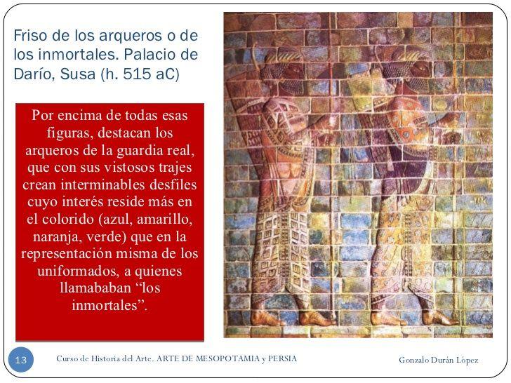 Friso de los arqueros o de los inmortales. Palacio de Darío, Susa (h. 515 aC) <ul><li>Por encima de todas esas figuras, de...