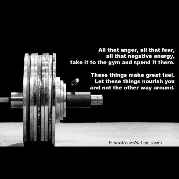 This is so true. Let the gym be your therapy and your medicine. Take out all of your frustration and stress on your body in your workout.