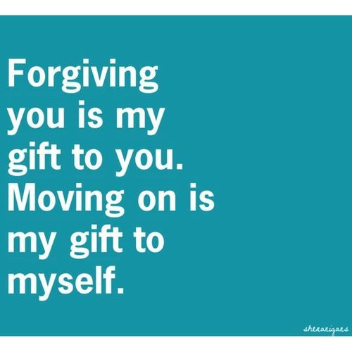 forgiving and forgetting! It makes you such a better person! This brought tears to my eyes when I read it. Because it is so true!