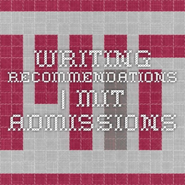 Writing Recommendations | MIT Admissions