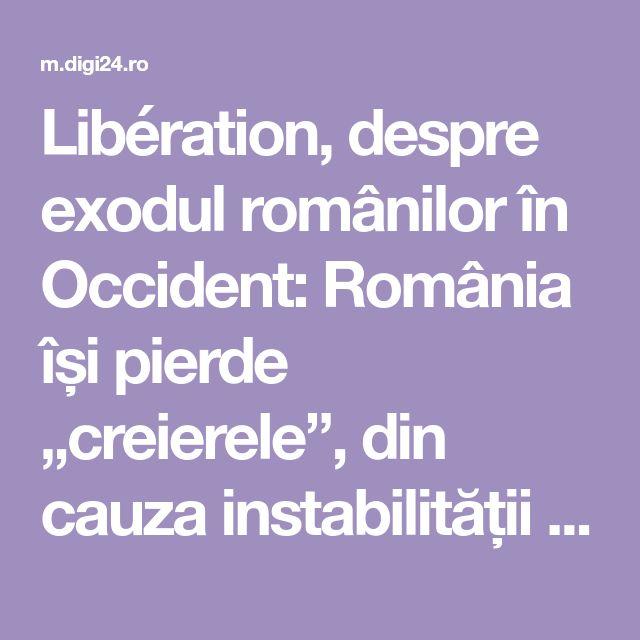 """Libération, despre exodul românilor în Occident: România își pierde """"creierele"""", din cauza instabilității politice și economice"""
